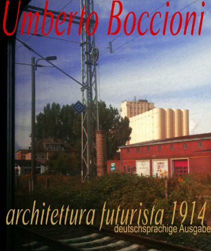 Umberto Boccioni architettura futurista 1914 (Deutsch) (German Edition)
