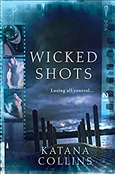 Wicked Shots (Wicked Exposure) by [Katana Collins]