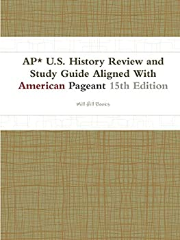 Ap* U.S History Review and Study Guide Aligned With American Pageant 15th Edition