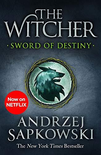 Sword of Destiny: Tales of the Witcher – Now a major Netflix show (English Edition)