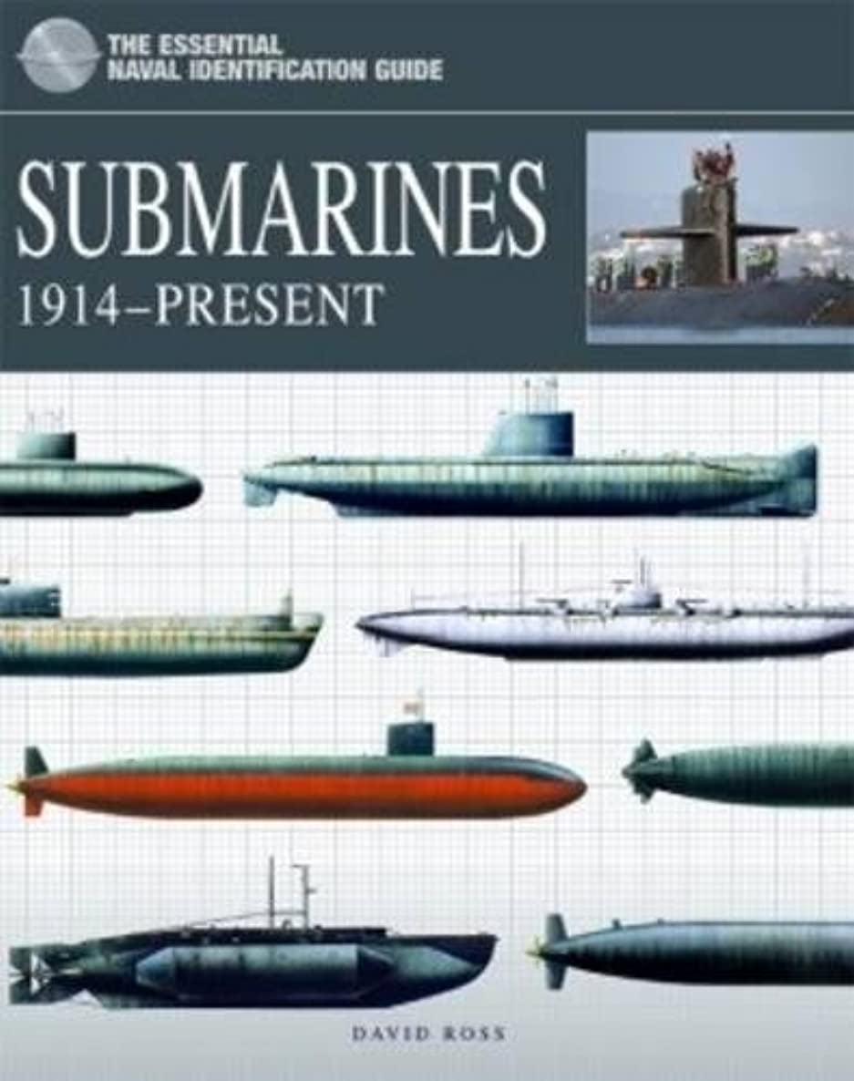 Submarines: 1914–Present (The Essential Naval Identification Guide)