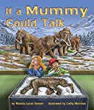 If A Mummy Could Talk . . .