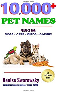 10,000 + Pet Names: Perfect for Dogs, Cats, Birds & More