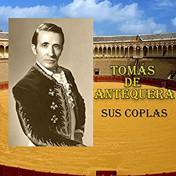 Tomás de Antequera - Sus Coplas