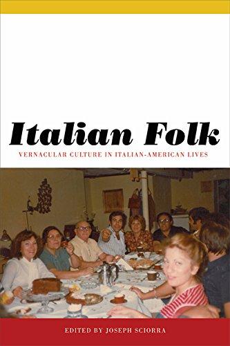 Italian Folk: Vernacular Culture in Italian-American Lives (Critical Studies in Italian America)