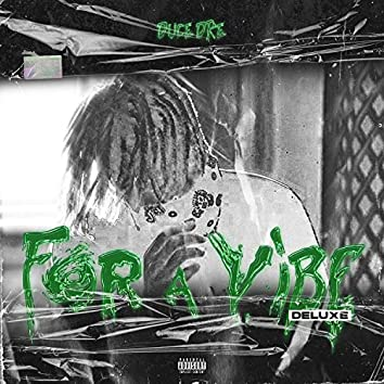 For A Vibe (Deluxe)