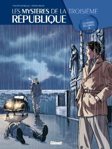 Les Mystères de la 3e République - Tome 01 : Les démons des années 30 (French Edition)