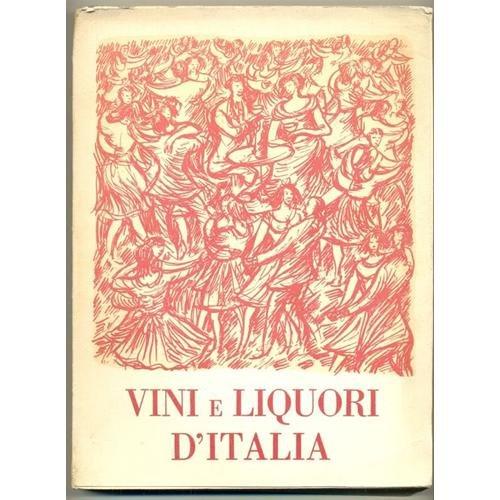 VINI E LIQUORI D'ITALIA Dettori ill. Fioravanti 1953
