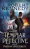 The Templar Detective and the Parisian Adulteress (The Templar Detective Thrillers Book 2)