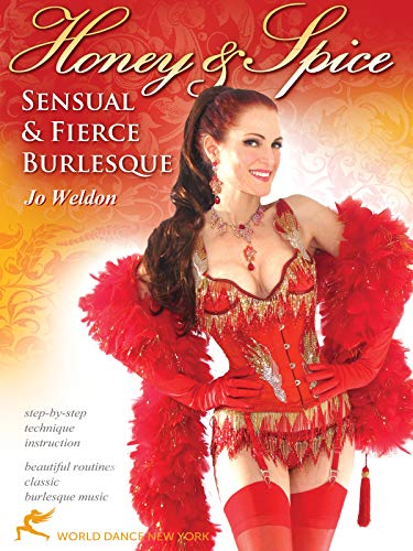 Honey & Spice: Sensual and Fierce Burlesque, with Jo Weldon: Burlesque classes, Burlesque dancing instruction, Feather boa dance how-to [DVD] [ALL REGIONS] [NTSC] [WIDESCREEN]