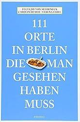 111 orte in berlin die man gesehen haben muß reiseführer buch
