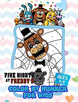 Five Nights At Freddy's Color By Number  Easy And Relaxing Color By Number Book For Fans Of Five Nights At Freddy's To Create Beautiful Art And Have Fun
