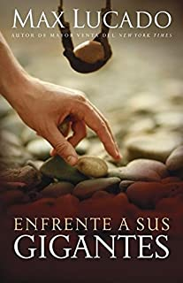Enfrente a sus gigantes: The God Who Made a Miracle Out of David Stands Ready to Make One Out of You (Spanish Edition)