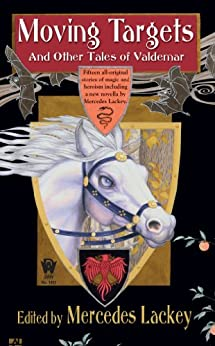 Moving Targets and Other Tales of Valdemar (Tales of Valdemar Series Book 4) by [Mercedes Lackey]