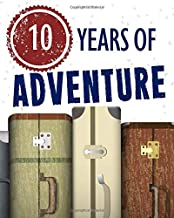 10 Years of Adventure: Tenth Birthday Travel Itinerary Planner - Journal & Organizer - Log Book - To Write In with Prompts