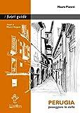 Perugia: Passeggiare la stella (i fuori guida Vol. 15)