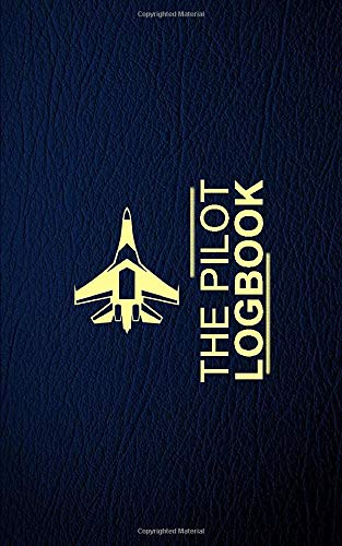 The Piolets Logbook: A Professional Pilot Log book / Fly in Style / Great Gift for Aviators/ Gifts for Piolets/ FAA regulations