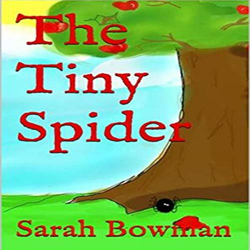 The Tiny Spider                   By:                                                                                                                                 Sarah Bowman                               Narrated by:                                                                                                                                 Giselle M. Chatelain                      Length: 3 mins     1 rating     Overall 5.0