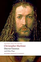 Doctor Faustus and Other Plays: Tamburlaine, Parts I and II/ Doctor Faustus, a and B Texts/ the Jew of Malta/ Edward II (Oxford World's Classics)