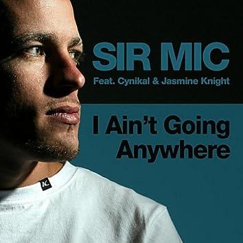 I Aint Going Anywhere(feat. Cynikal & Jasmine Knight)