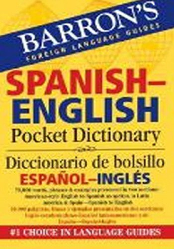 Barron's Spanish-English Pocket Dictionary / Diccionario de Bolsillo Espanol-Ingles (Barron's Pocket Bilingual Dictionaries)