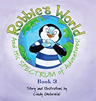 Robbie's World and His SPECTRUM of Adventures! Book 3