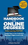 Online Learning MASTERY: Handbook for Online Degrees: 7 Simple Steps to Your Graduation, Reaching A Higher Level in Life. (English Edition)