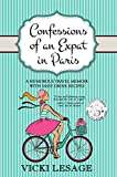Confessions of an Expat in Paris: A Humorous Travel Memoir with Sassy Drink Recipes (American in Paris)