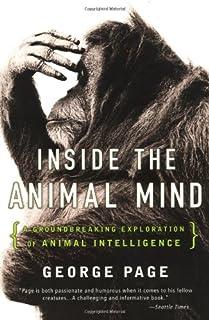 Inside the Animal Mind: A Groundbreaking Exploration of Animal Intelligence