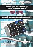 Comunicatii de voce si comunicatii de date prin Internet Protocol (VoIP si VPN): Aplicatii in Sisteme Inteligente de Transport (ITS)