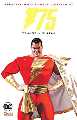 Whiz Comics (1940-2016): 75 años de Shazam