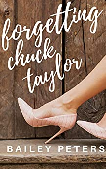 Forgetting Chuck Taylor by [Bailey Peters]