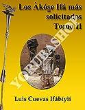 Los Akose Ifa mas solicitados: Tomo II