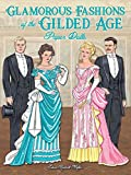 Glamorous Fashions of the Gilded Age Paper Dolls (Dover Paper Dolls)