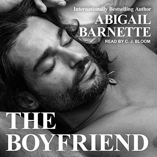 The Boyfriend     Boss Series, Book 7              By:                                                                                                                                 Abigail Barnette                               Narrated by:                                                                                                                                 CJ Bloom                      Length: 10 hrs and 3 mins     17 ratings     Overall 4.8