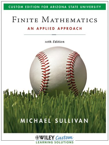 Finite Mathematics : An Applied Approach : Custom edition for Arizona State University