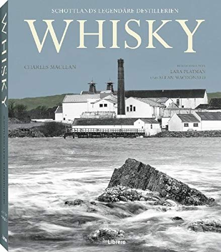Whisky: Schottlands legändere Destillerien