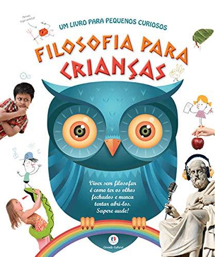 Filosofia para crianças: Um livro para pequenos curiosos