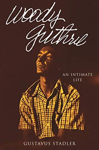 Image of Woody Guthrie: An Intimate Life