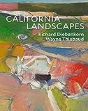 California Landscapes: Richard Diebenkorn / Wayne Thiebaud - John Yau