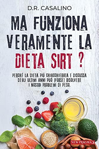 ma funziona veramente la dieta sirt ?: perchè la dieta più chiacchierata e discussa degli ultimi anni può (forse) risolvere i nostri problemi di peso