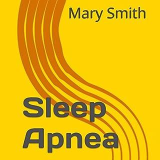 Sleep Apnea                   By:                                                                                                                                 Mary Smith                               Narrated by:                                                                                                                                 Mark Barnard                      Length: 33 mins     3 ratings     Overall 5.0