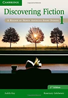 Discovering Fiction Level 1 Student's Book: A Reader of North American Short Stories by Judith Kay Rosemary Gelshenen(2012...