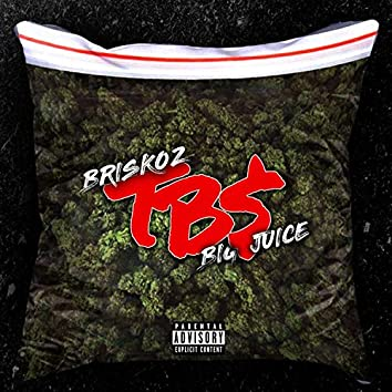 T.B.S (feat. Big Juice)