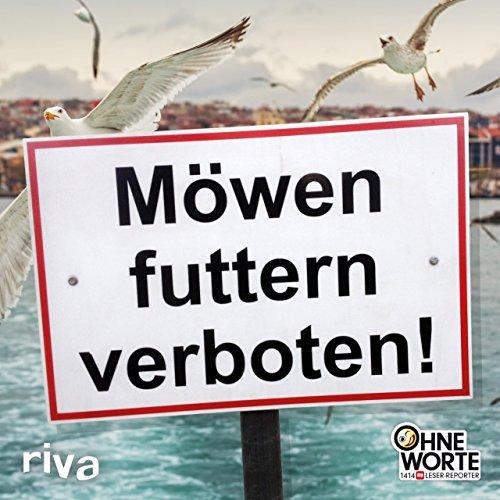 Möwen futtern verboten: 1414 ― Die lustigsten