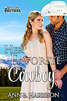 Her Favorite Cowboy (The Watson Brothers Book 4) by [Ann B. Harrison]
