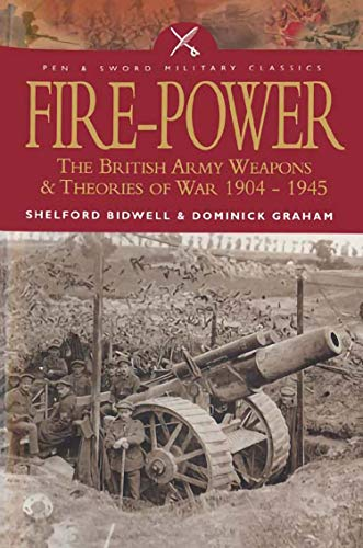 Fire-Power: The British Army Weapon…