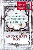 Das Ministerium des äußersten Glücks: Roman