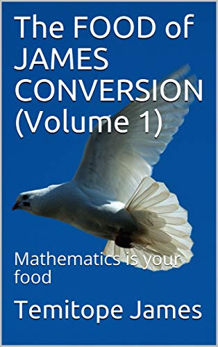 The FOOD of JAMES CONVERSION (Volume 1): Mathematics is your food (English Edition)