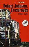 Robert Johnson. Crossroads. Il blues, il mito